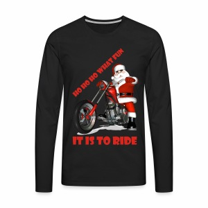 Ho Ho Ho what fun it is to ride - Men's Premium Longsleeve Shirt