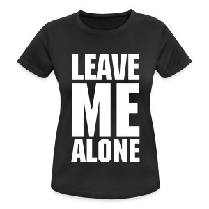Leave Me Alone Black T-Shirt - Women's Breathable T-Shirt
