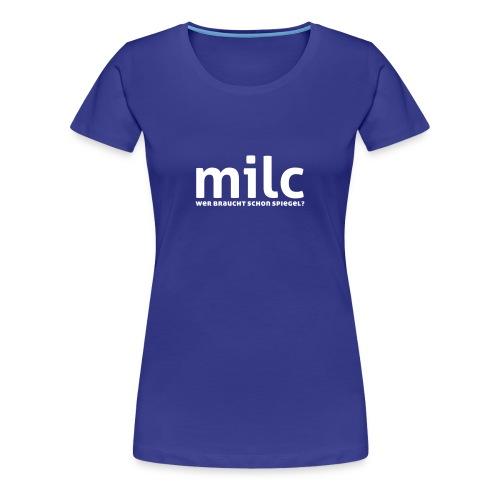 MILC - Frauen Premium T-Shirt