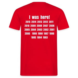 I was here! - Heren - Mannen T-shirt