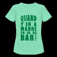 Tee shirts ~ Tee shirt Femme ~ quand y en a marre on va au bar