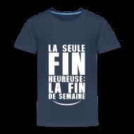 Tee shirts ~ T-shirt Premium Enfant ~ Fin heureuse fin de la semaine