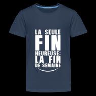 Tee shirts ~ T-shirt Premium Ado ~ Fin heureuse fin de la semaine