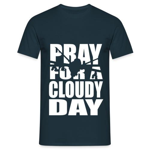 Pray for a Cloudy Day - Männer T-Shirt