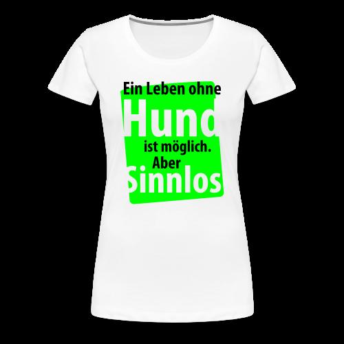 Ohne Hund-Schwarz-Neongrün - Frauen Premium T-Shirt