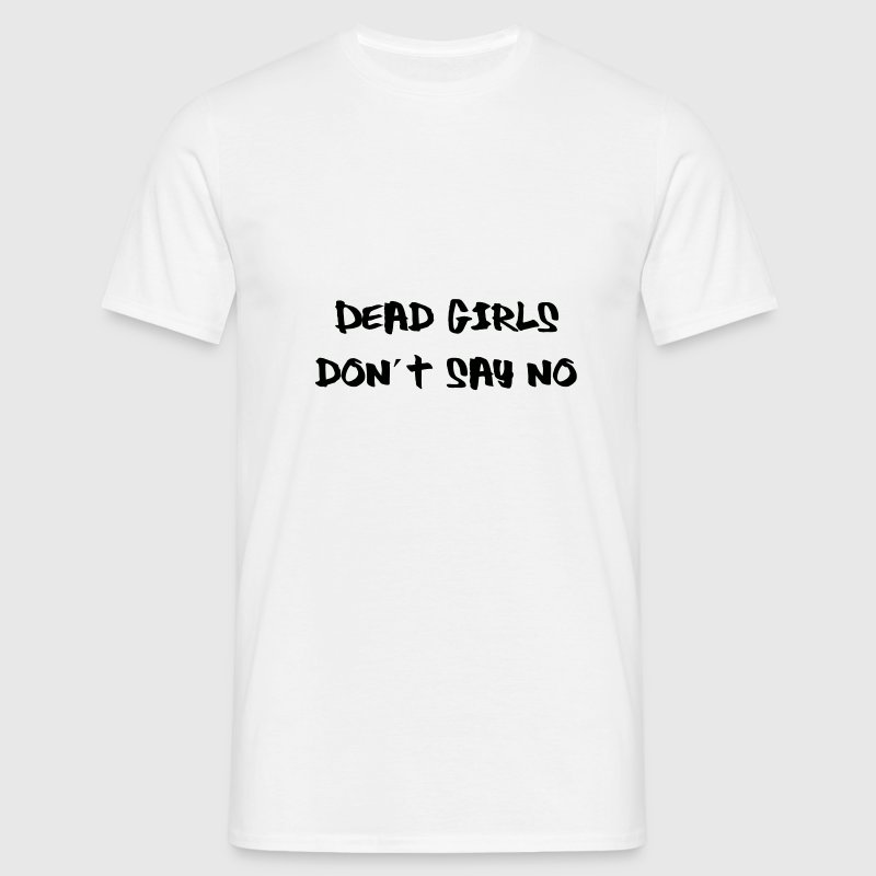 Dead Girls Don´t Say No - Men's T-Shirt