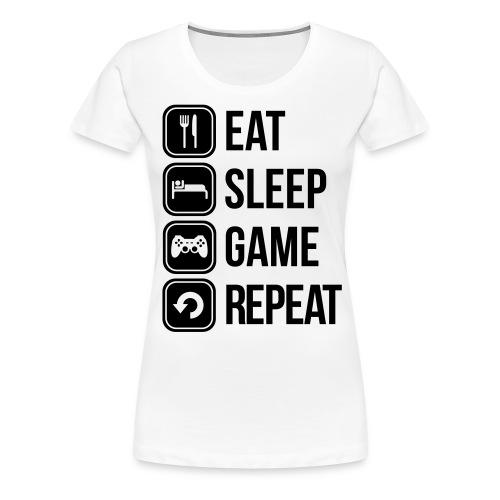 Eat Sleep Game Repeat [Women] - Women's Premium T-Shirt