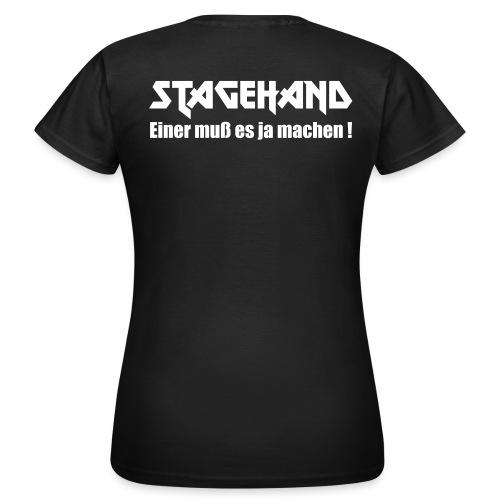 Einer muß es ja machen - Frauen T-Shirt