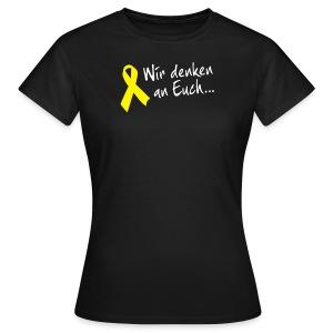 Wir denken an Euch - Frauen T-Shirt