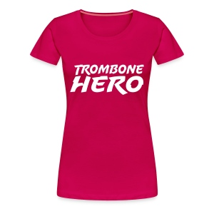 Trombone Hero - Women's Premium T-Shirt
