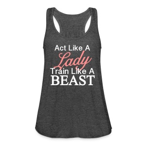 Act like a Lady / Beast Top - Frauen Tank Top von Bella
