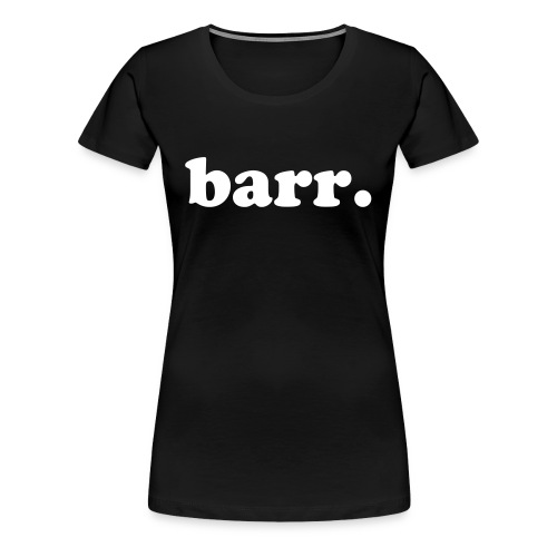 barr. Shirt Woman - Women's Premium T-Shirt