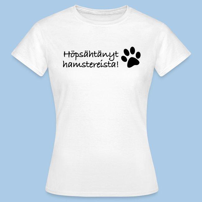 """""""Höpsähtänyt hamstereista"""" naisten t-paita"""