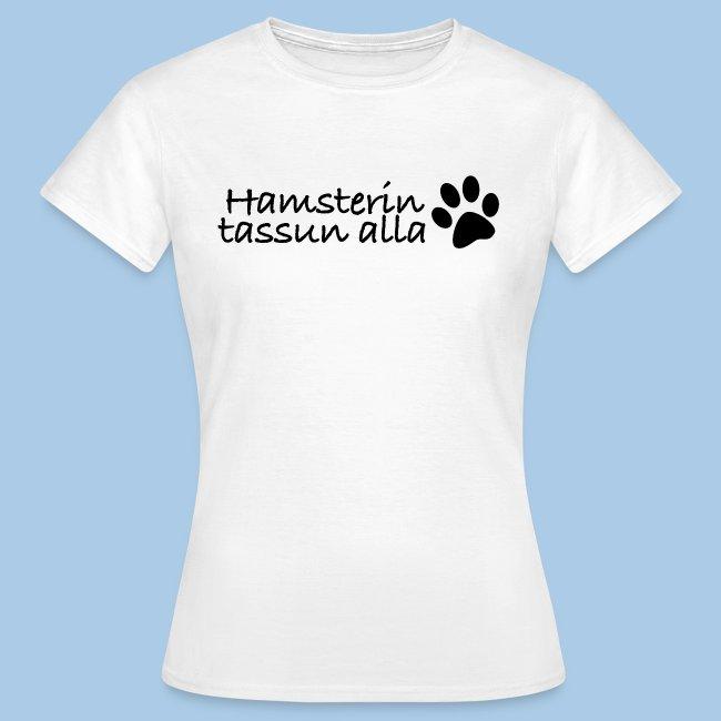 """""""Hamsterin tassun alla"""" naisten t-paita"""