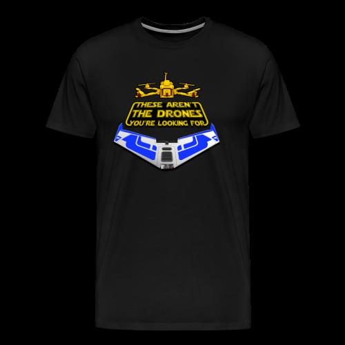 Not the Drones Classic - Men's Premium T-Shirt