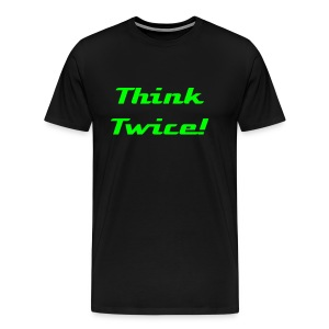 Think twice! - Männer Premium T-Shirt