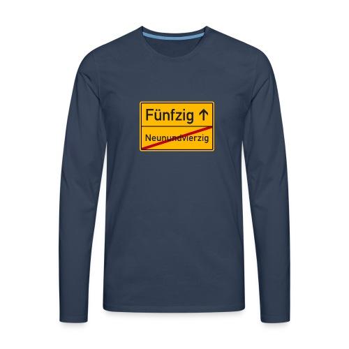 Ortsschild 50. Geburtstag Jubiläum Party feiern - Men's Premium Longsleeve Shirt