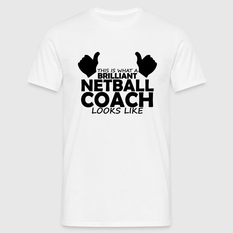 brilliant netball coach T-Shirts - Men's T-Shirt