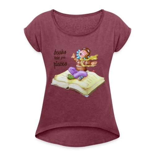 BOOKS CAN TAKE YOU PLACES - Camiseta con manga enrollada mujer