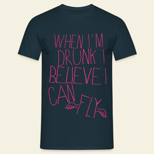 When I'm Drunk I Believe I Can Fly - T-shirt Homme