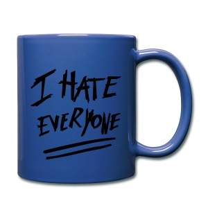 I Hate Everyone Tasse - Tasse einfarbig