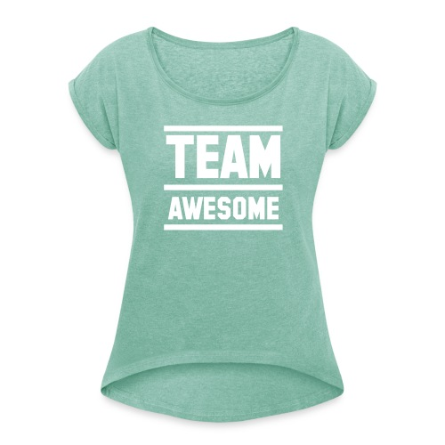 Vrouwen Shirt - Team Awesome - Vrouwen T-shirt met opgerolde mouwen