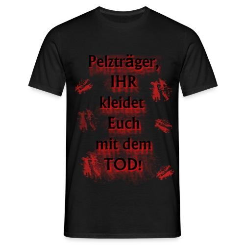 Pelzgegner - Spendenartikel - Männer T-Shirt