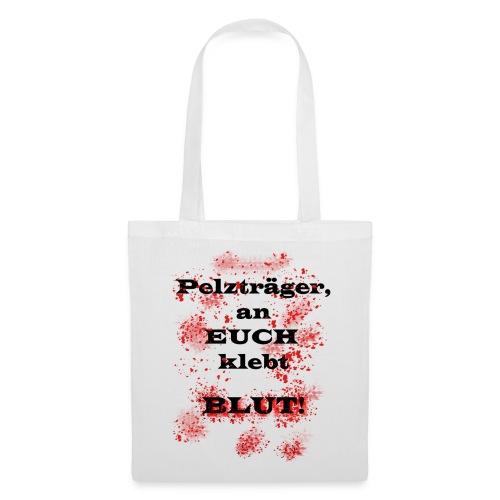 Anti-Pelzträger Tasche - Spendenartikel - Stoffbeutel