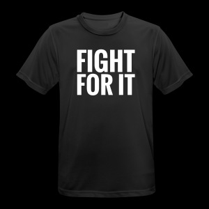 FIGHT FOR IT - Männer T-Shirt atmungsaktiv