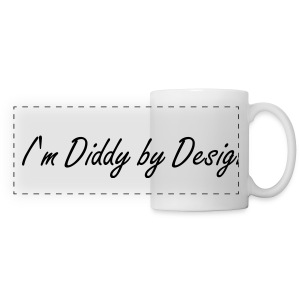 I'm Diddy by Design Slogan Mug - Panoramic Mug