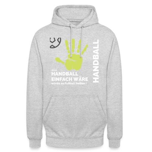Wenn Handball einfach wäre... - Unisex Hoodie