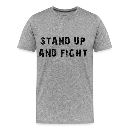 Mens Stand Up And Fight - Men's Premium T-Shirt