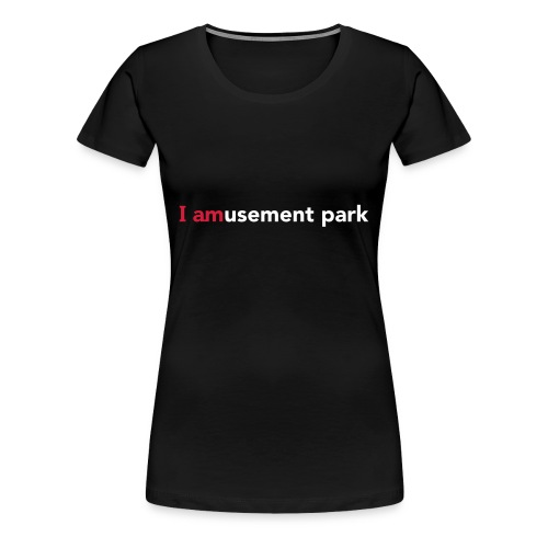 I AMusement park - Women's Premium T-Shirt
