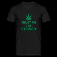T-shirts ~ Mannen T-shirt ~ Betrouwbaar T-shirt 'Trust me, I'm stoned'