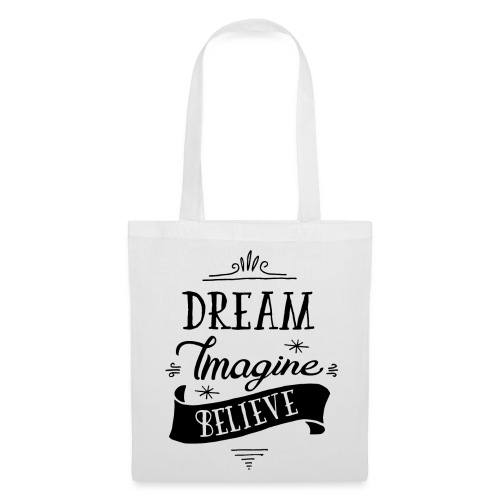 Tote Bag Dream Imagine Believe - Tote Bag