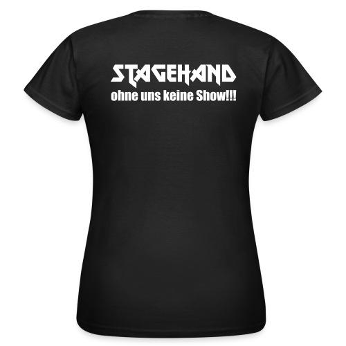 ohne uns keine Show - Frauen T-Shirt