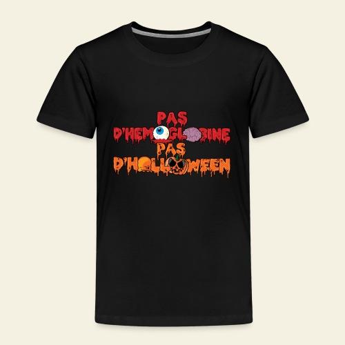 Pas d'hémoglobine, pas d'Halloween - T-shirt Premium Enfant