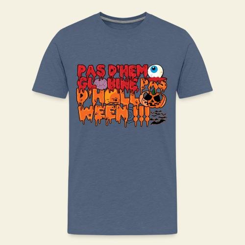 Pas d'hémoglobine, pas d'Halloween - T-shirt Premium Ado