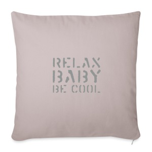 Relax Baby be Cool - Sofakissenbezug 44 x 44 cm