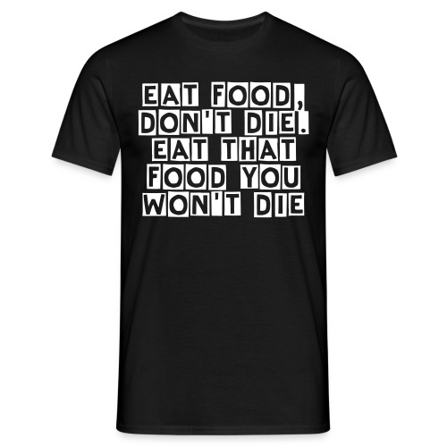 eat food Mens T-shirt - Men's T-Shirt