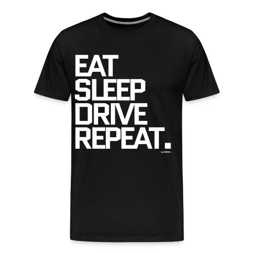 Eat Sleep Drive Repeat T-Shirt, Männer - Männer Premium T-Shirt