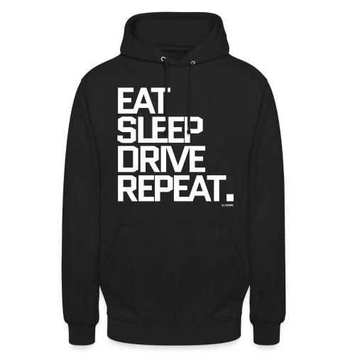 Eat Sleep Drive Repeat Hoodie, Unisex - Unisex Hoodie