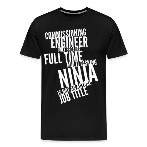 T-Shirt - Commissioning Engineer - Ninja - Design Stack - Men's Premium T-Shirt
