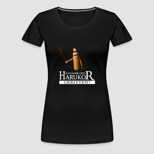 Premium Damenshirt Ich habe den Harukor geritten dunkle Farben bis 3XL - Frauen Premium T-Shirt