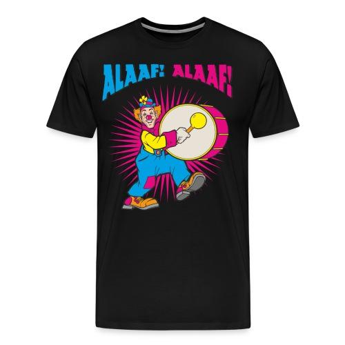 Karneval Trommel Alaaf Alaaf RAHMENLOS Geschenk Fasching - Männer Premium T-Shirt