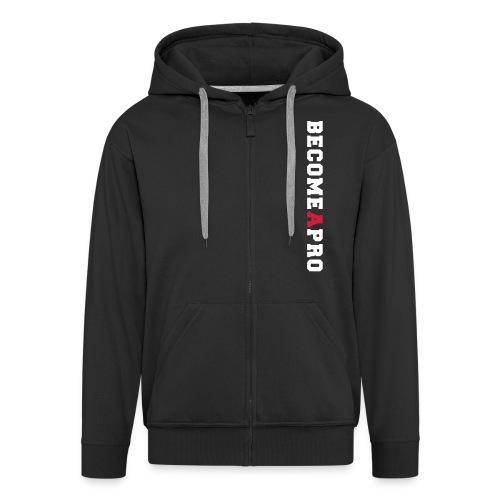 Become A Pro Premium Zipper - Männer Premium Kapuzenjacke