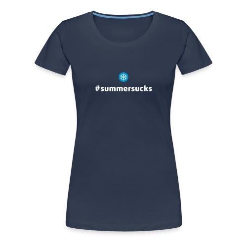 Summersucks T-Shirt chicks - Frauen Premium T-Shirt