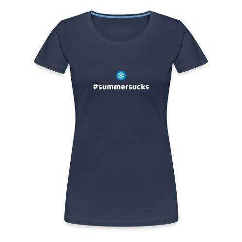 Summersucks T-Shirt chicks - Frauen Premium T-Shirt