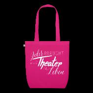 Taschen & Rucksäcke ~ Bio-Stoffbeutel ~ Jeder braucht ein bisschen Theater im Leben