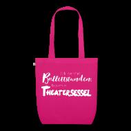 Taschen & Rucksäcke ~ Bio-Stoffbeutel ~ Ich nehme Ballettstunden ...